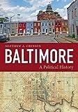 Baltimore: A Political History
