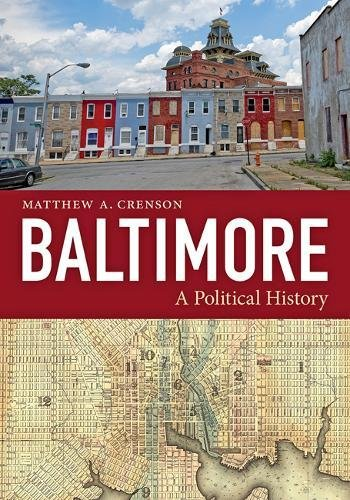 Baltimore: A Political History