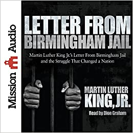 Letter from Birmingham Jail Martin Luther King Jr Dion Graham