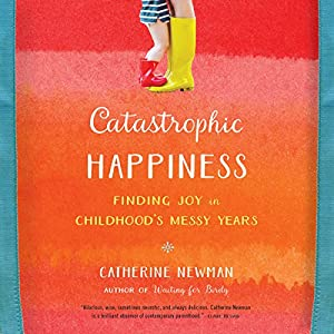 Catastrophic Happiness Audiobook