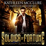 Soldier of Fortune: A Gideon Quinn Adventure: The Fortune Chronicles, Book 1 | Kathleen McClure