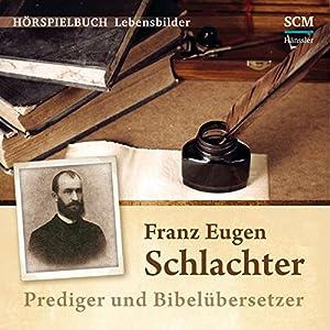 Franz Eugen Schlachter Hörspiel
