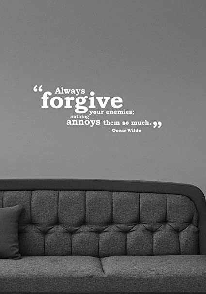 Always Forgive Your Enemies Oscar Wilde Quote Inspirational Wall