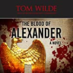 The Blood of Alexander | Tom Wilde