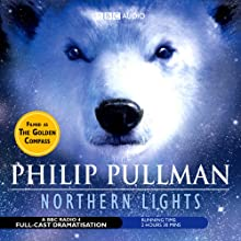 Northern Lights (Dramatised) Performance by Philip Pullman Narrated by Philip Pullman, Full Cast