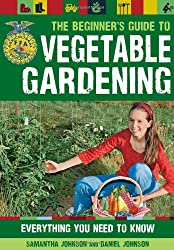 The Beginner's Guide to Vegetable Gardening: Everything You Need to Know (Ffa)