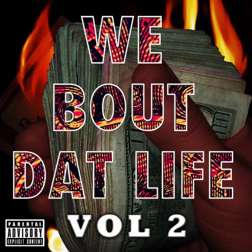 We Bout Dat Life Vol. 2 [Explicit]