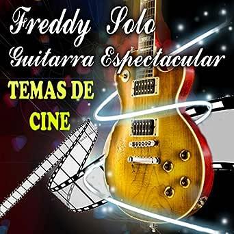 Guitarra Espectacular Temas de Cine de Fredy Solo en Amazon Music ...