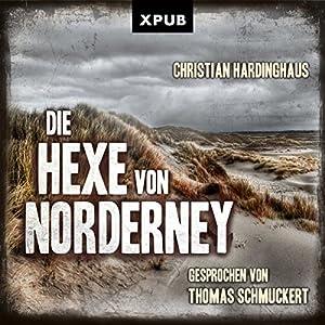 Die Hexe von Norderney (Carsten Kummer 1) Hörbuch