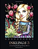 INKLINGS 3 colouring book by Tanya Bond: Coloring book for adults, teens and children, featuring 24 single sided fantasy art illustrations by Tanya ... and other charming creatures. (Volume 5)