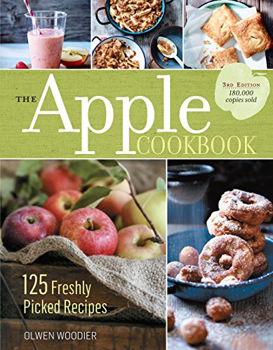 The Apple Cookbook, 3rd Edition: 125 Freshly Picked Recipes by Olwen Woodier