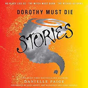 Dorothy Must Die Stories Audiobook