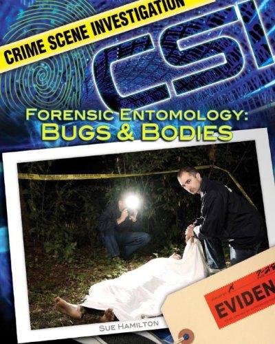 Forensic Entomology: Bugs & Bodies (Crime Scene Investigation)