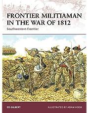 Frontier Militiaman in the War of 1812: Southwestern Frontier