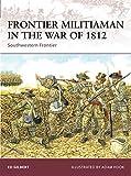 Frontier Militiaman in the War of 1812: Southwestern Frontier (Warrior)
