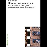 Documentario come arte: Riuso, performance, autobiografia nell'esperienza del