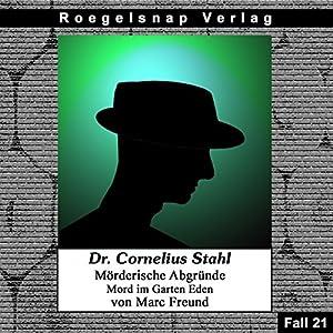 Mord im Garten Eden (Dr. Cornelius Stahl - Mörderische Abgründe 21) Hörbuch