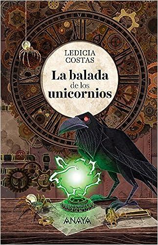 La balada de los unicornios Literatura Juvenil A Partir De ...