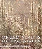 Dream Plants for the Natural Garden, Piet Oudolf and Henk Gerritsen, 0881924938