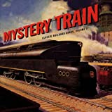Classic Railroad Songs, Vol. 2: Mystery Train