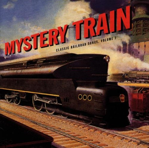 Classic Railroad Songs, Vol. 2: Mystery Train by Rounder Select