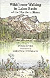 Wildflower Walking in Lakes Basin of the Northern Sierra, Toni Fauver, 0933994192