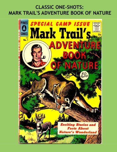 Classic One-Shots: Mark Trail's Adventure Book Of Nature: Exciting Stories and Facts About Nature's Wonderland -- All Stories - No Ads PDF