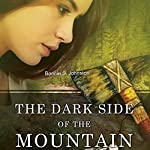 The Dark Side of the Mountain | Bonnie S. Johnston