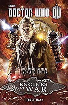 Doctor Who: Engines of War (Doctor Who: New Series Adventures Specials) por [Mann, George]