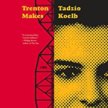 Trenton Makes Audiobook by Tadzio Koelb Narrated by Mozhan Marnò