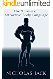 The 9 Laws of Attractive Body Language for Men