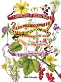 img - for Foraging & Feasting 2018 Calendar: A Field Guide and Wild Food Cookbook book / textbook / text book