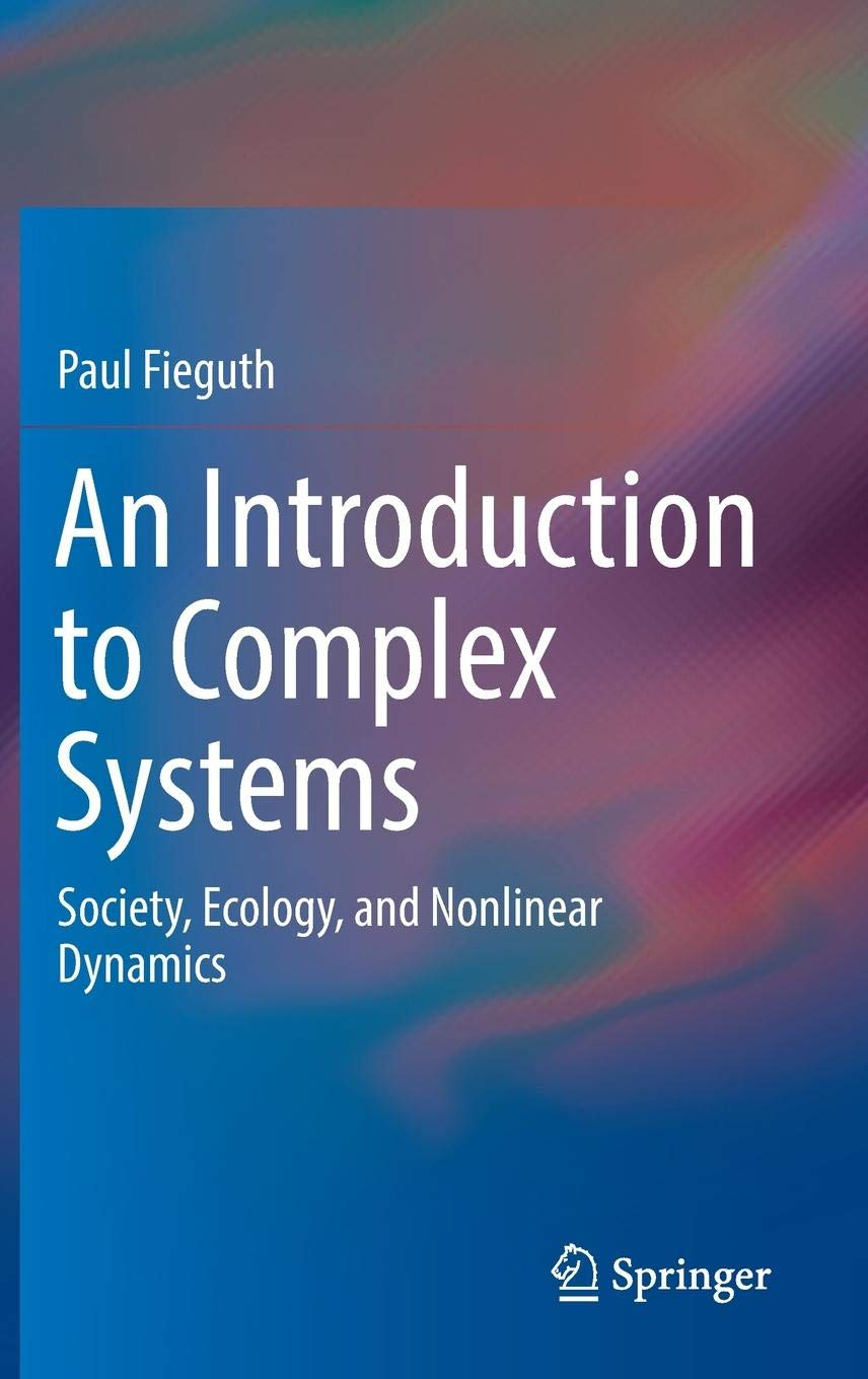 An Introduction To Complex Systems  Society Ecology And Nonlinear Dynamics