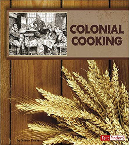 Susan Dosier - Colonial Cooking
