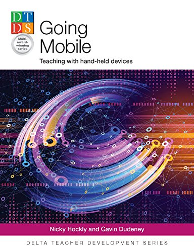 Going Mobile: Teaching with hand-held devices (Delta Teacher Development Series) (English Edition)