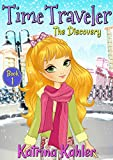 Time Traveler – Book 1 – The Discovery: Books for Girls aged 9-12
