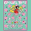 Fairy Rescue Audiobook by Gwyneth Rees Narrated by Sophie Ward