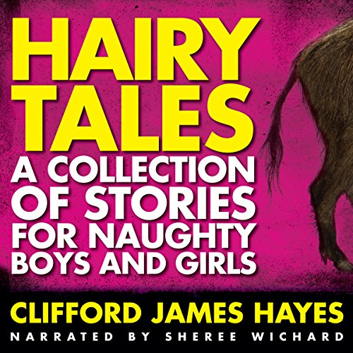 Hairy Tales: A Collection of Stories for Naughty Boys and Girls ()