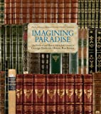 Imagining Paradise: The Richard and Ronay Menschel Library at The George Eastman House, Rochester