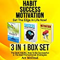 Habit, Success, Motivation: Get the Edge in Life Now!: The Best Habits, How to Be Successful, & the Best Motivational Strategies Audiobook by Ace McCloud Narrated by Joshua Mackey