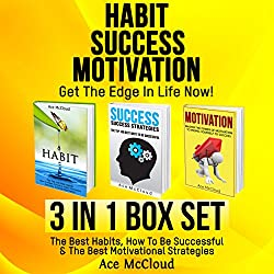 Habit, Success, Motivation: Get the Edge in Life Now!