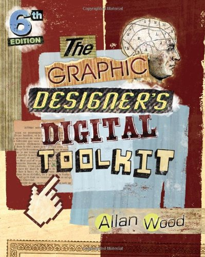 The Graphic Designer's Digital Toolkit: A Project-Based Introduction to Adobe Photoshop CS6, Illustrator CS6 & InDesign CS6 (Adobe CS6)