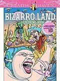 Creative Haven Bizarro Land Coloring Book: by Bizarro cartoonist Dan Piraro (Adult Coloring)