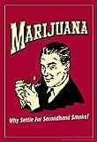 Marijuana! Why Settle For Secondhand Smoke Vintage Retro Humor Poster 12x18