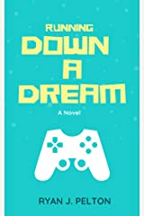 Running Down a Dream Kindle Edition