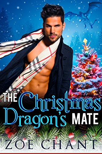 The Christmas Dragon's Mate: BBW Dragon Shifter Paranormal Romance by [Chant, Zoe]