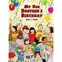 My Big Brother's Birthday