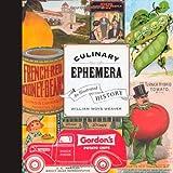 Culinary Ephemera, William Woys Weaver, 0520259777