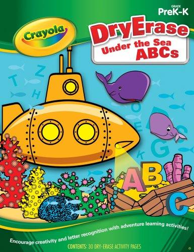 (Dry Erase Under the Sea ABCs PreK-K (Crayola Actvity Book) -)