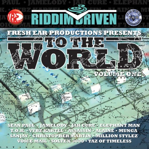 Riddim Driven: To The World Vol. 1